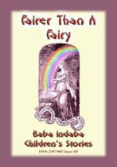 FAIRER THAN A FAIRY - A fairy tale: Baba Indaba Children's Stories - Issue 185