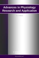 Advances in Physiology Research and Application: 2012 Edition