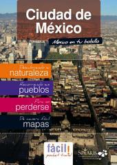 Ciudad de México (Distrito Federal): Guía de Viaje del Distrito Federal (DF)