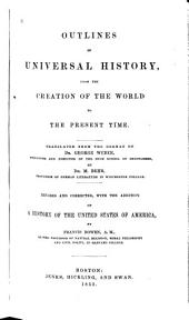 Outlines of Universal History: From the Creation of the World to the Present Time