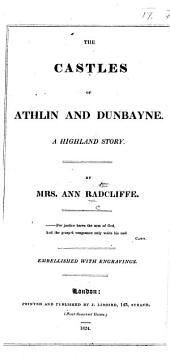 The Castles of Athlin and Dunbayne. A Highland Story ... With Engravings