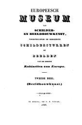Europeesch museum van schilder- en beeldhouwkunst, voorstellende de beroemste schilderstukken en beelden uit de eerste kabinetten van Europa: Deel 2 Beeldhouwkunst, Volume 1