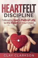 Heartfelt Discipline