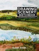Drawing Scenery Sketchbook  Large Sketchbook  Landscape Cover 120 Pages 8 5 by 11 PDF