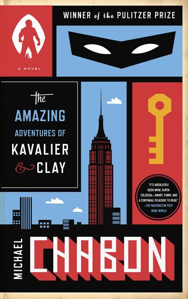 Download The Amazing Adventures of Kavalier   Clay  with bonus content  Book