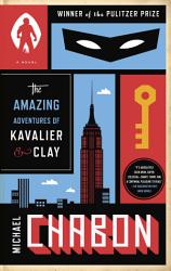 The Amazing Adventures Of Kavalier Clay With Bonus Content  Book PDF