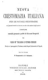 Nuova crestomazia italiana per le scuole secondarie: con proemî storici a ciascun secolo e le notizie degli autori, Volume 3