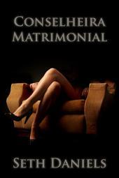 Conselheira Matrimonial: Uma Fantasia Erótica BDSM