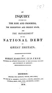An Inquiry concerning the Rise and Progress ... of the National Debt, etc