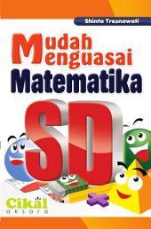Mudah Menguasai Matematika SD