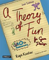 Theory of Fun for Game Design: Edition 2