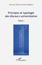 Principes et typologie des discours universitaires: Volume1