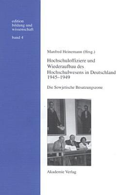 Hochschuloffiziere und Wiederaufbau des Hochschulwesen in Deutschland 1945 1949 PDF