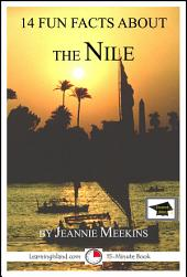 14 Fun Facts About the Nile: A 15-Minute Book: Educational Version