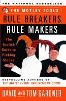 The Motley Fool s Rule Breakers  Rule Makers PDF