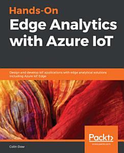 Hands On Edge Analytics with Azure IoT PDF