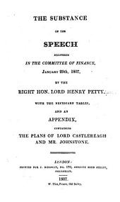 The substance of the speech delivered in the Committee of Finance, January 29th, 1807