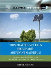 Thin Film Solar Cells From Earth Abundant Materials: Growth and Characterization of Cu2(ZnSn)(SSe)4 Thin Films and Their Solar Cells