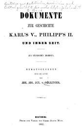 Beiträge zur politischen, kirshlichen und cultur-geschichte der sechs letzten jahrhunderte: Dokumente zur geschichte Karl's V, Phillipp's II. und ihrer zeit. Aus spanischen archiven ... 1862