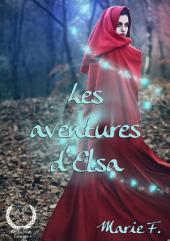 Les aventures d'Elsa: Un conte merveilleux