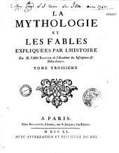 La mythologie et les fables expliquées par l'histoire
