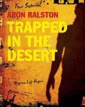 Aron Ralston: Trapped in the Desert