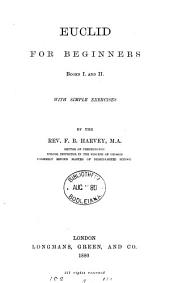 Euclid for beginners, books i. and ii., with simple exercises by F.B. Harvey