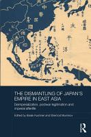 The Dismantling of Japan s Empire in East Asia PDF