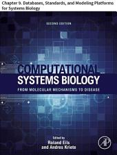 Computational Systems Biology: Chapter 9. Databases, Standards, and Modeling Platforms for Systems Biology, Edition 2