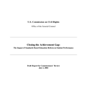 Closing the achievement gap the impact of standards based education reform on student performance   draft report for commissioners  review  PDF
