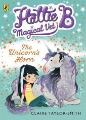 Hattie B, Magical Vet: The Unicorn's Horn