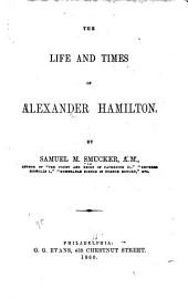 The Life and Times of Alexander Hamilton