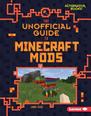The Unofficial Guide to Minecraft Mods