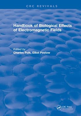 CRC Handbook of Biological Effects of Electromagnetic Fields