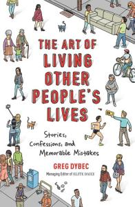 The Art of Living Other People s Lives Book