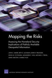 Mapping the Risks: Assessing the Homeland Security Implications of Publicly Available Geospatial Information