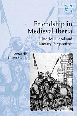 Friendship in Medieval Iberia PDF