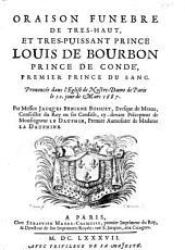 Oraison funèbre de ... Louis de Bourbon, ... Prononcée dans l'église de Notre-Dame de Paris, le 10. jour de Mars 1687