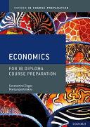 Oxford IB Diploma Programme: IB Course Preparation Economics Student Book