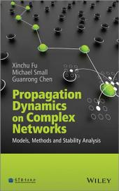 Propagation Dynamics on Complex Networks: Models, Methods and Stability Analysis