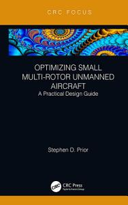 Optimizing Small Multi Rotor Unmanned Aircraft