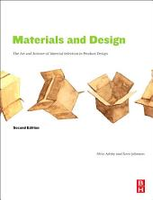 Materials and Design: The Art and Science of Material Selection in Product Design, Edition 2