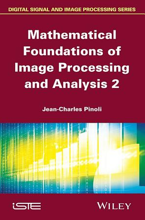 Mathematical Foundations of Image Processing and Analysis PDF