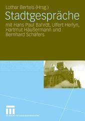 Stadtgespräche: mit Hans Paul Bahrdt, Ulfert Herlyn, Hartmut Häußermann und Bernhard Schäfers