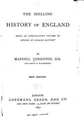 The Shilling History of England: Being an Introductory Volume to 'Epochs of English History.'