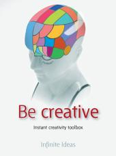 Be creative: Instant creativity toolbox