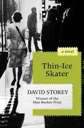 Thin-Ice Skater: A Novel