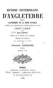 Histoire contemporaine d'Angleterre depuis l'avènement de la reine Victoria jusqu'aux élections générales de 1880, 1837-1880: Volumes4à5