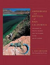 Amphibians and Reptiles of Baja California  Including Its Pacific Islands and the Islands in the Sea of Cort  s PDF