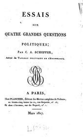 Essais sur quatre grandes questions politiques